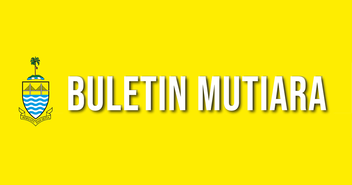 Buletin Mutiara Penang State Government Monthly Buletin And Online